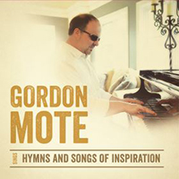 Gordon Mote - Hymns & Songs of Inspiration