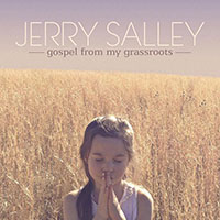 Jerry Salley - Gospel From My Grassroots
